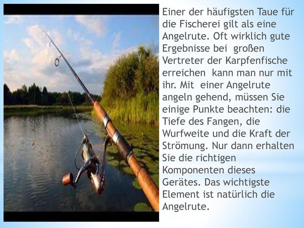 Einer der häufigsten Taue für die Fischerei gilt als eine Angelrute