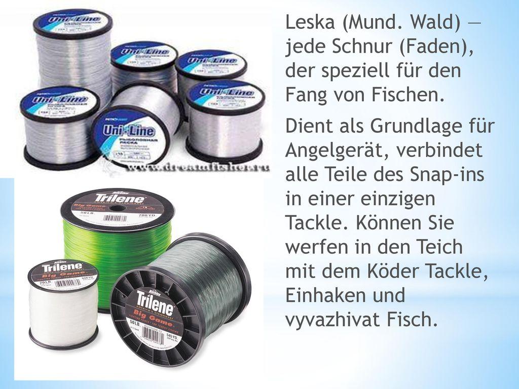 Leska (Mund. Wald) — jede Schnur (Faden), der speziell für den Fang von Fischen.