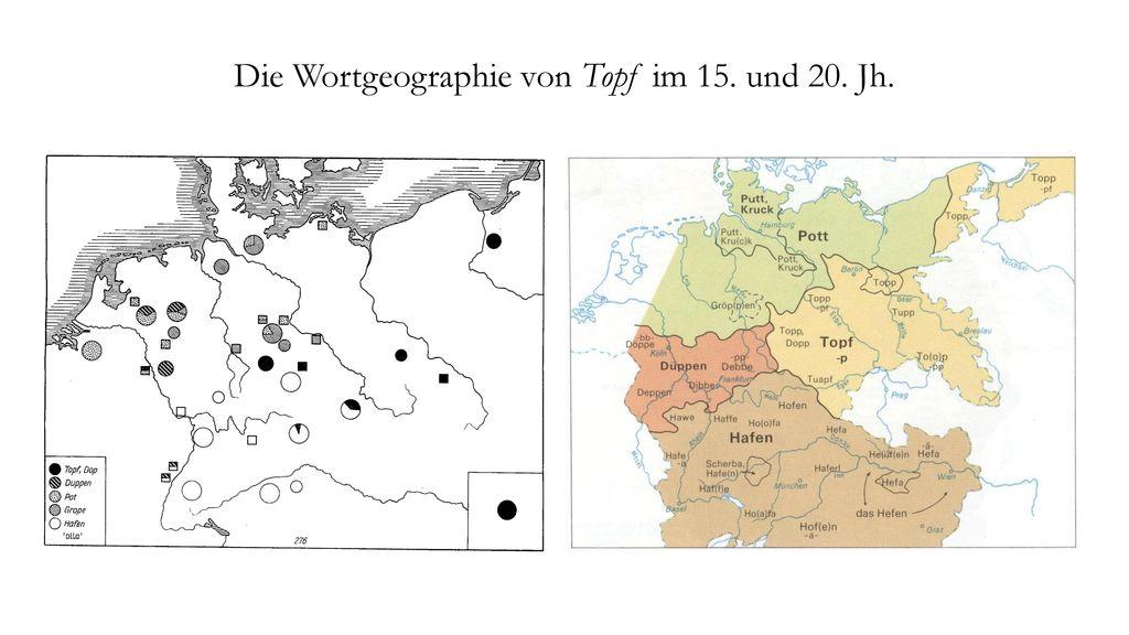 Die Wortgeographie von Topf im 15. und 20. Jh.