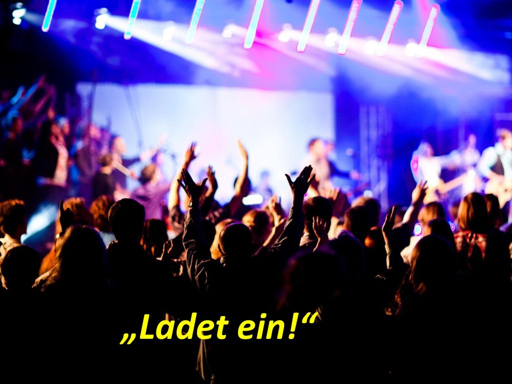 """""""Ladet ein!"""