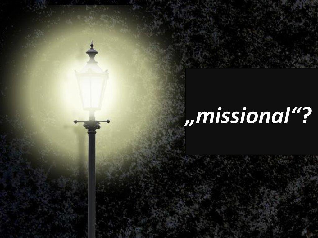 """missional"