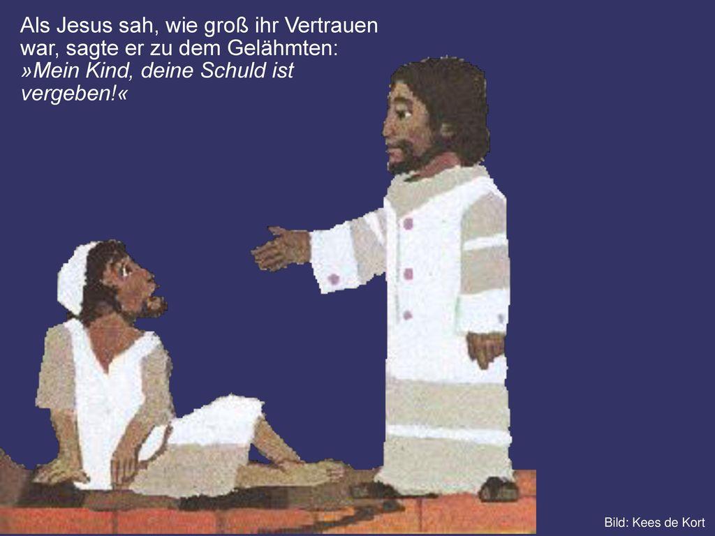 Als Jesus sah, wie groß ihr Vertrauen war, sagte er zu dem Gelähmten:
