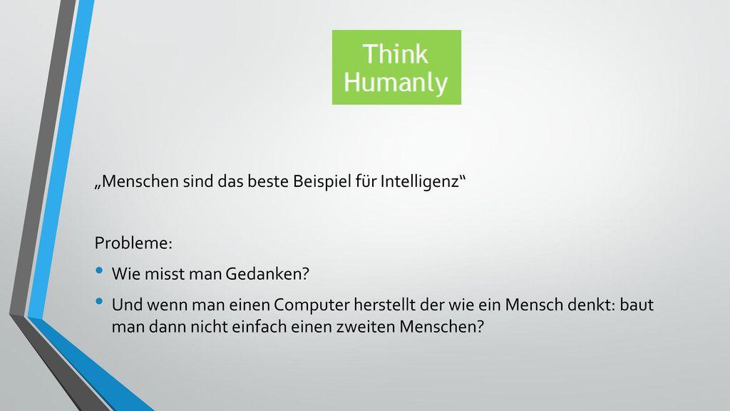 """""""Menschen sind das beste Beispiel für Intelligenz"""
