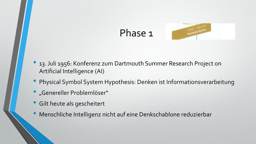 Phase 1 13. Juli 1956: Konferenz zum Dartmouth Summer Research Project on Artificial Intelligence (AI)