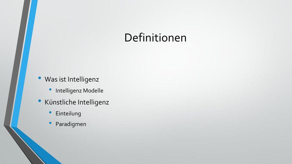 Definitionen Was ist Intelligenz Künstliche Intelligenz