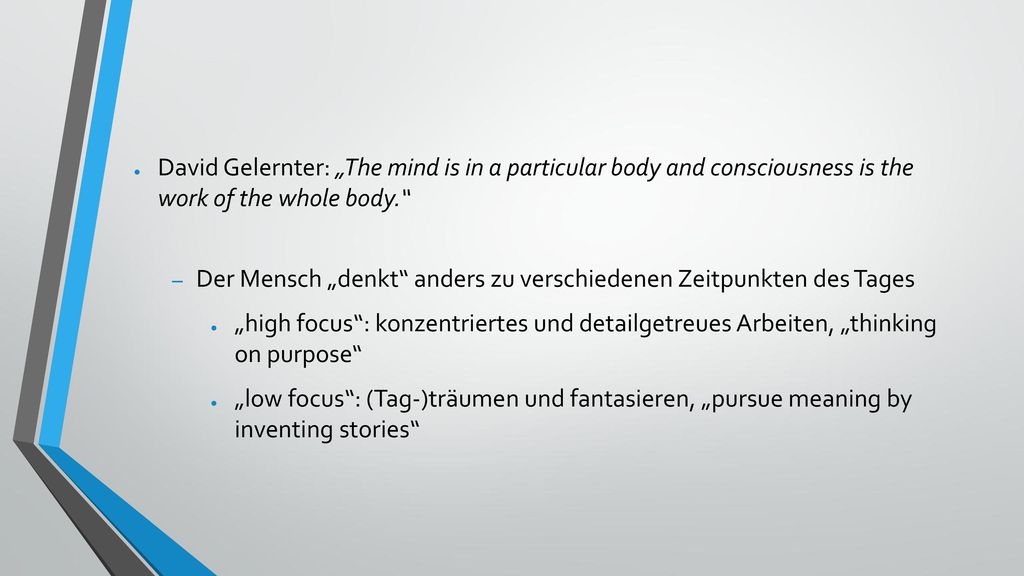 """David Gelernter: """"The mind is in a particular body and consciousness is the work of the whole body."""