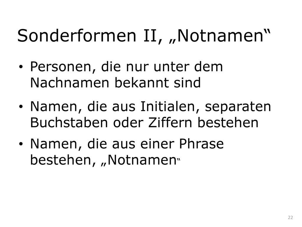 """Sonderformen II, """"Notnamen"""