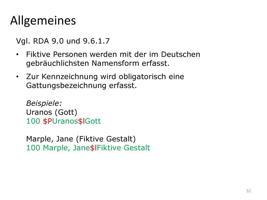 Allgemeines Vgl. RDA 9.0 und 9.6.1.7