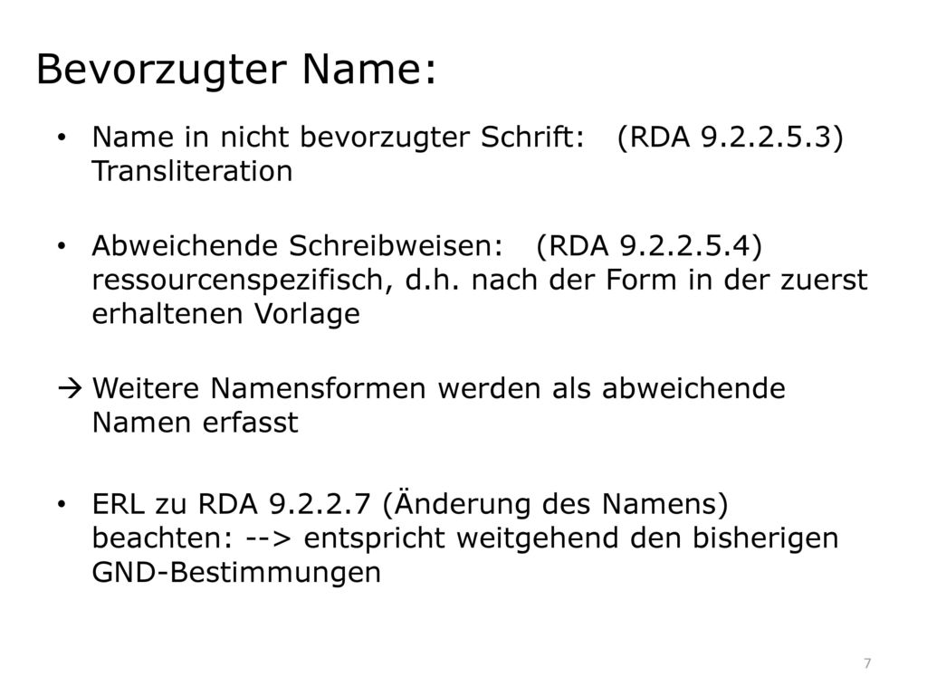 Bevorzugter Name: Name in nicht bevorzugter Schrift: (RDA 9.2.2.5.3) Transliteration.
