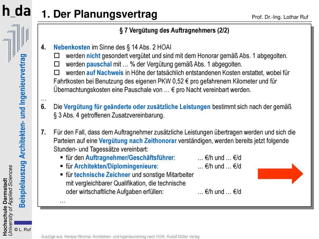 1. Der Planungsvertrag § 7 Vergütung des Auftragnehmers (2/2) 4. Nebenkosten im Sinne des § 14 Abs. 2 HOAI.