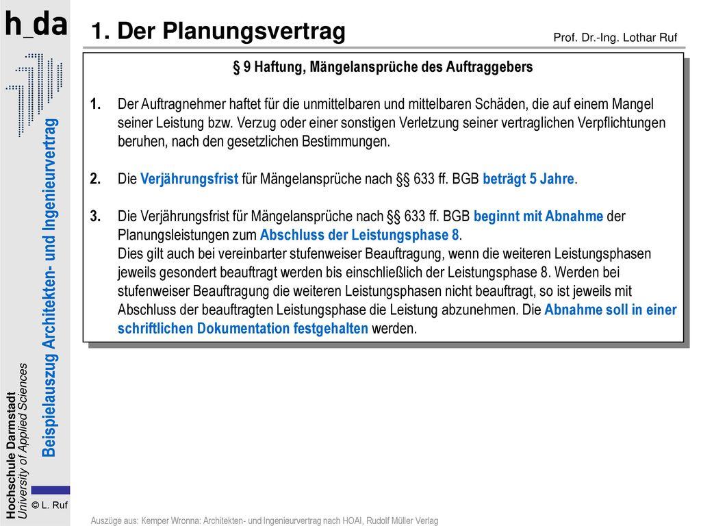 1. Der Planungsvertrag § 9 Haftung, Mängelansprüche des Auftraggebers.