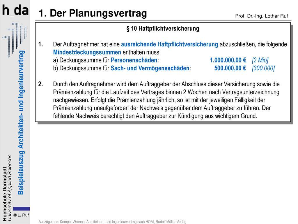 1. Der Planungsvertrag § 10 Haftpflichtversicherung.