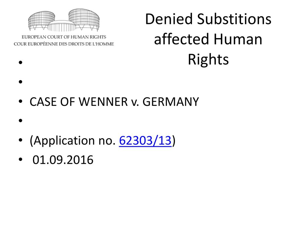 Denied Substitions affected Human Rights