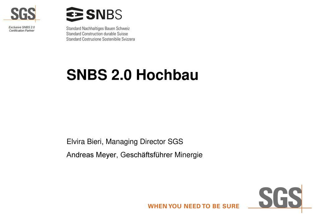 SNBS 2.0 Hochbau Elvira Bieri, Managing Director SGS