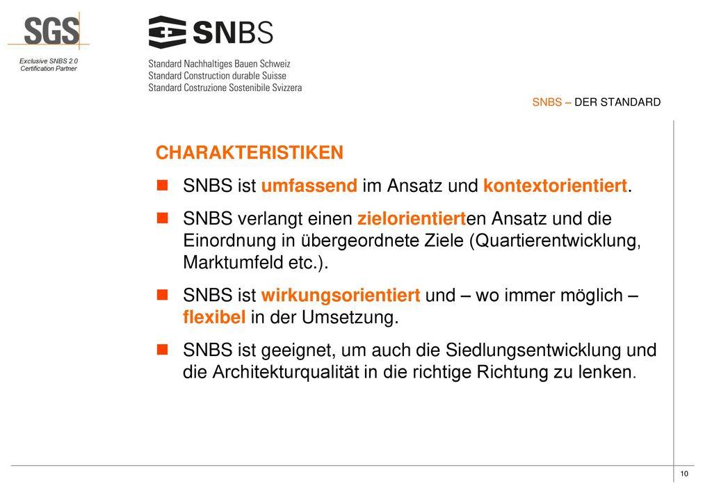SNBS ist umfassend im Ansatz und kontextorientiert.