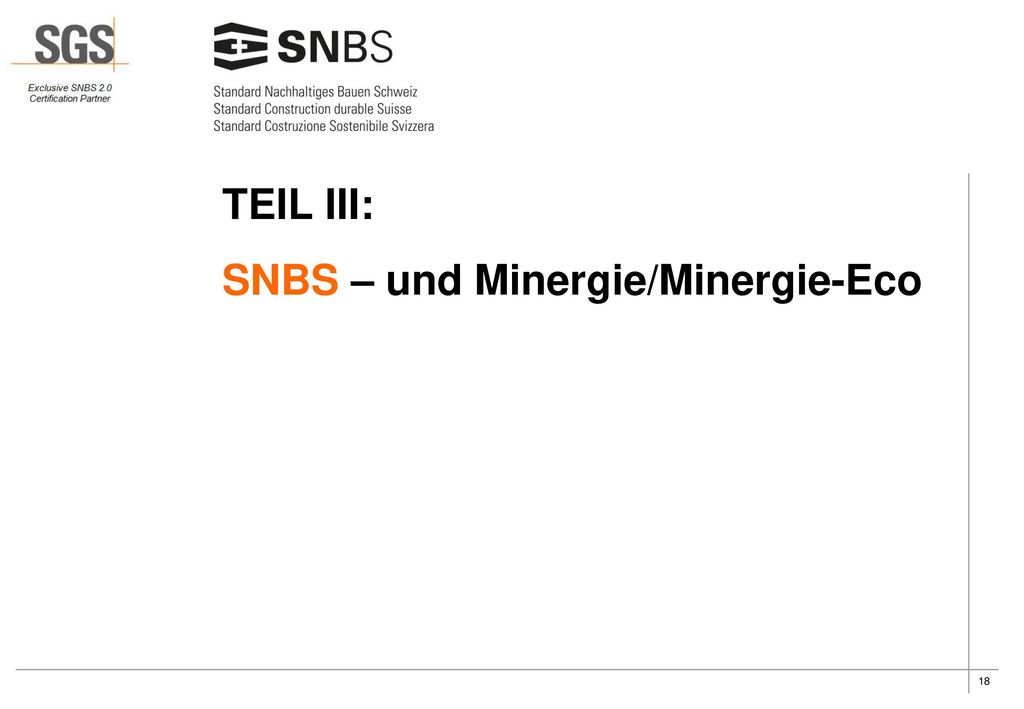 TEIL III: SNBS – und Minergie/Minergie-Eco
