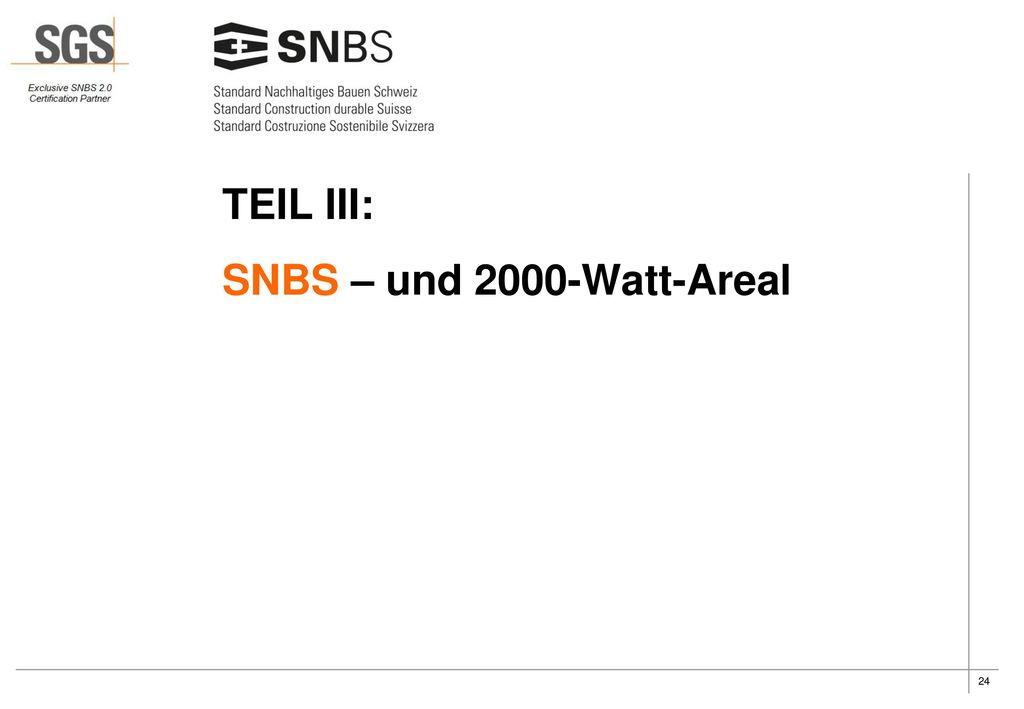 TEIL III: SNBS – und 2000-Watt-Areal