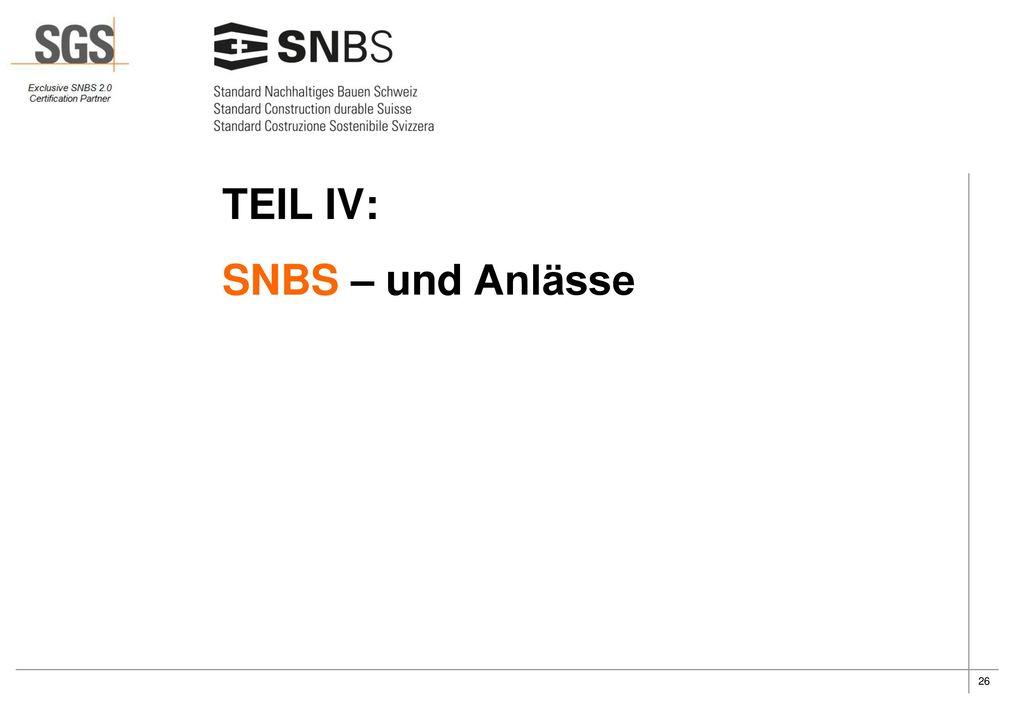 TEIL IV: SNBS – und Anlässe