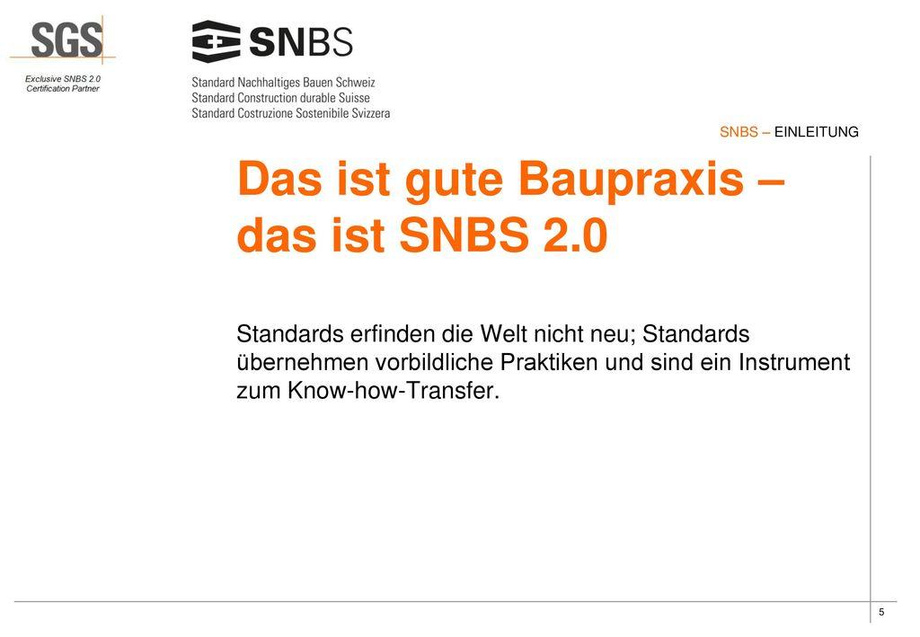 Das ist gute Baupraxis – das ist SNBS 2.0