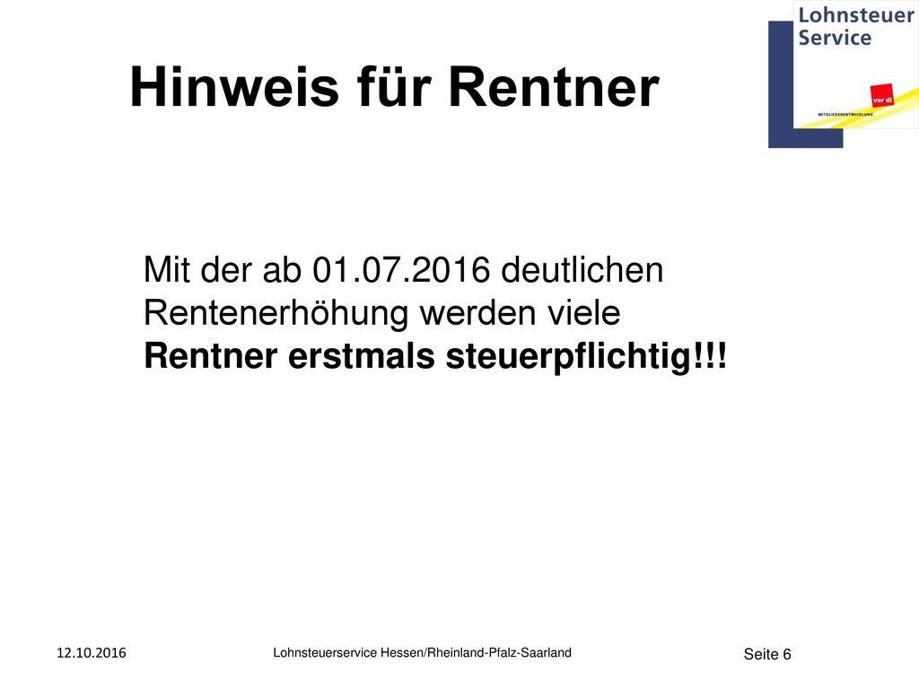 18.10.2017 08:34 Hinweis für Rentner. Mit der ab 01.07.2016 deutlichen Rentenerhöhung werden viele.