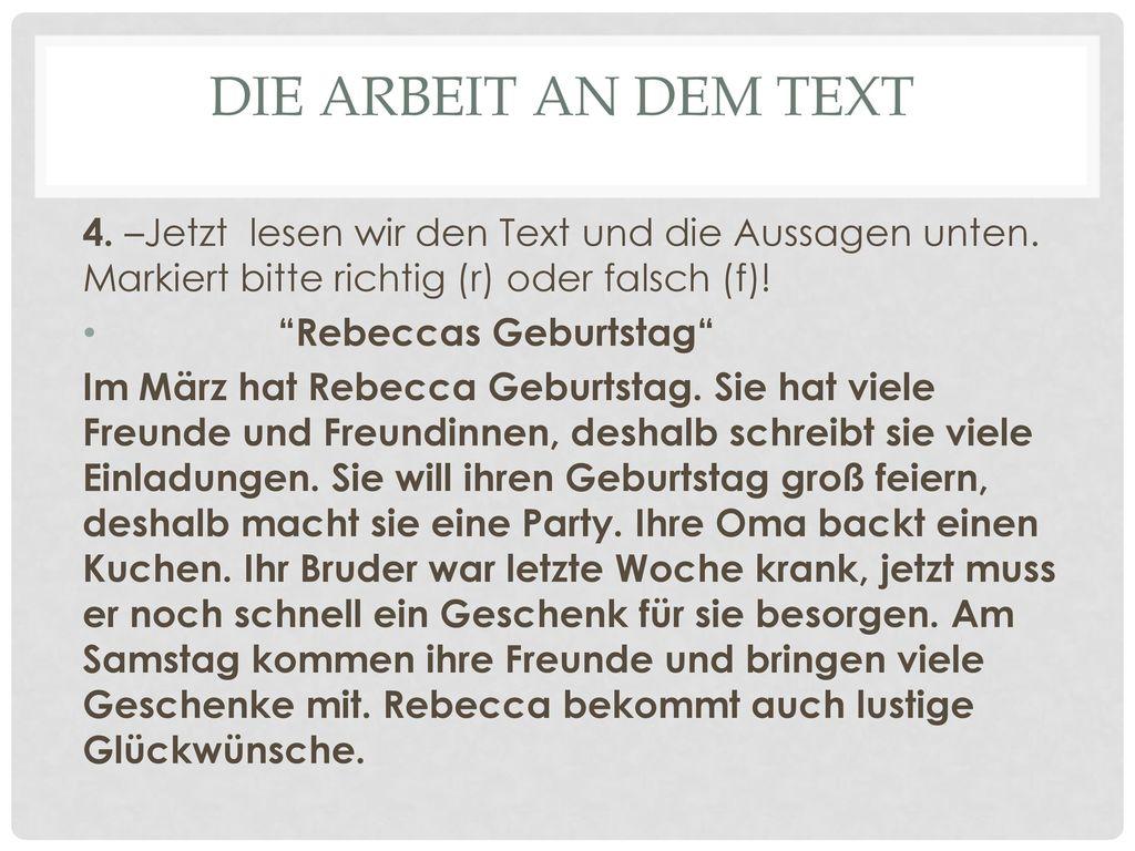 Die arbeit an dem text 4. –Jetzt lesen wir den Text und die Aussagen unten. Markiert bitte richtig (r) oder falsch (f)!