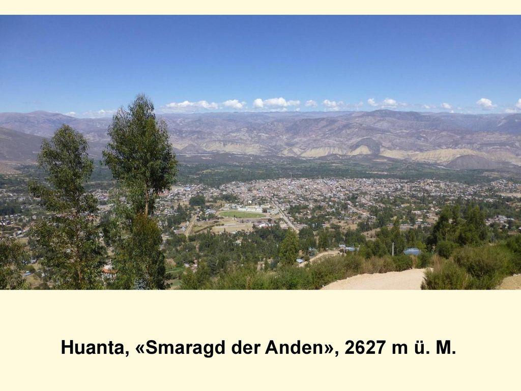 Huanta, «Smaragd der Anden», 2627 m ü. M.