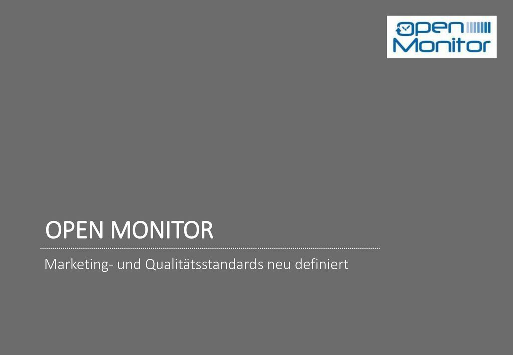 OPEN MONITOR Marketing- und Qualitätsstandards neu definiert