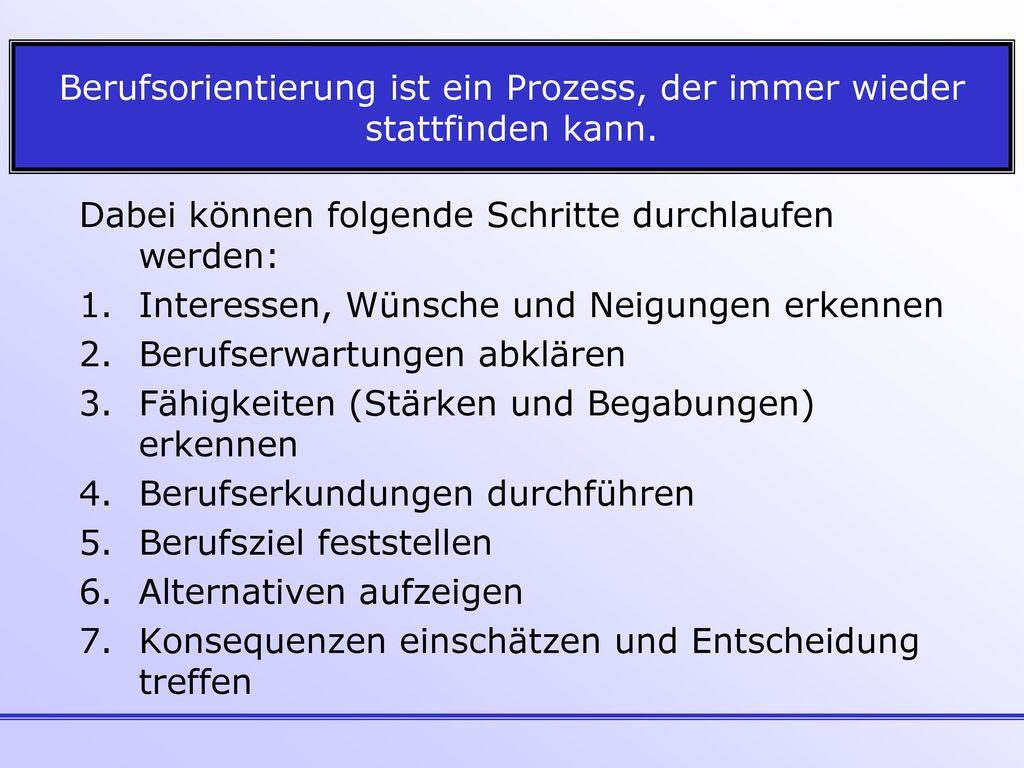 Berufsorientierung ist ein Prozess, der immer wieder stattfinden kann.