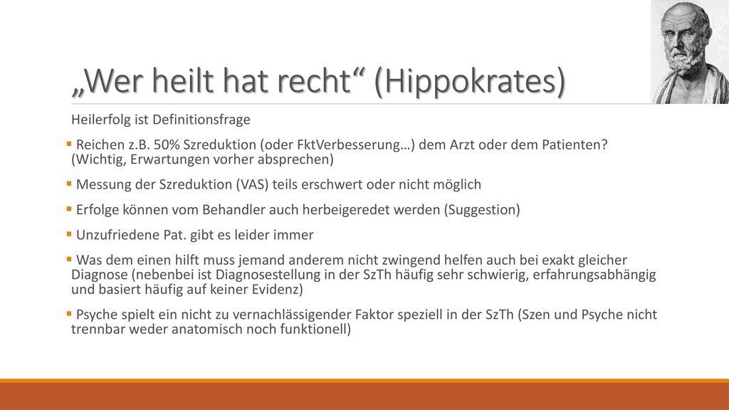 """Wer heilt hat recht (Hippokrates)"