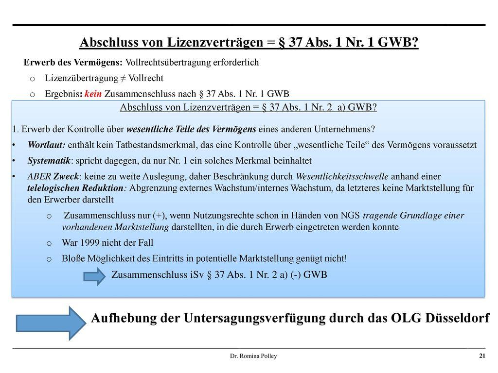 Abschluss von Lizenzverträgen = § 37 Abs. 1 Nr. 1 GWB