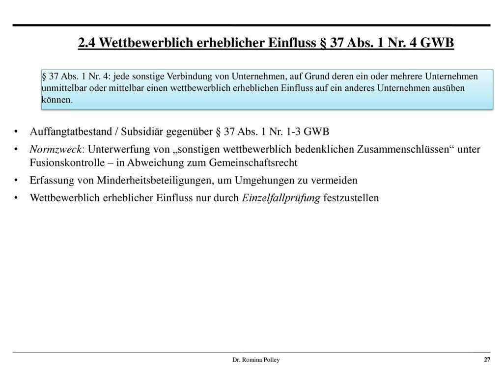 2.4 Wettbewerblich erheblicher Einfluss § 37 Abs. 1 Nr. 4 GWB