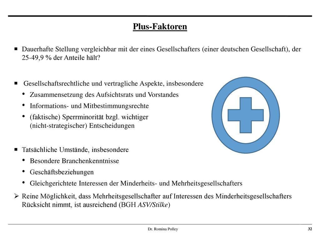 Plus-Faktoren Dauerhafte Stellung vergleichbar mit der eines Gesellschafters (einer deutschen Gesellschaft), der 25-49,9 % der Anteile hält