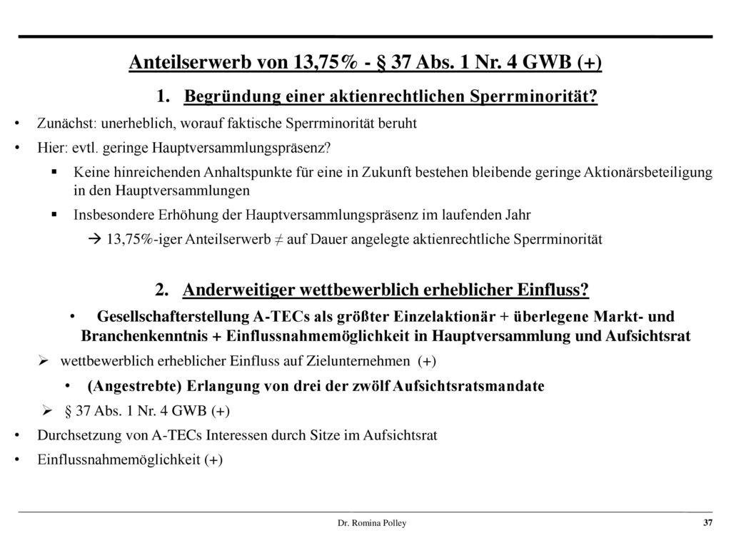 Anteilserwerb von 13,75% - § 37 Abs. 1 Nr. 4 GWB (+)