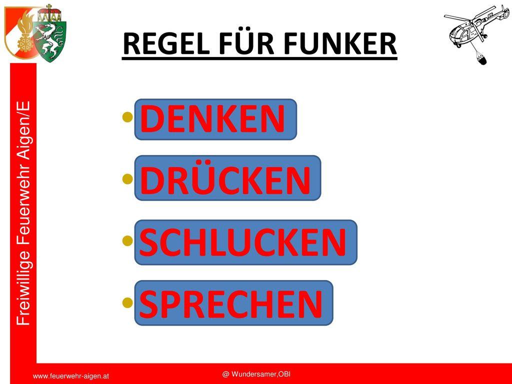 DENKEN DRÜCKEN SCHLUCKEN SPRECHEN REGEL FÜR FUNKER Funkschulung 2011