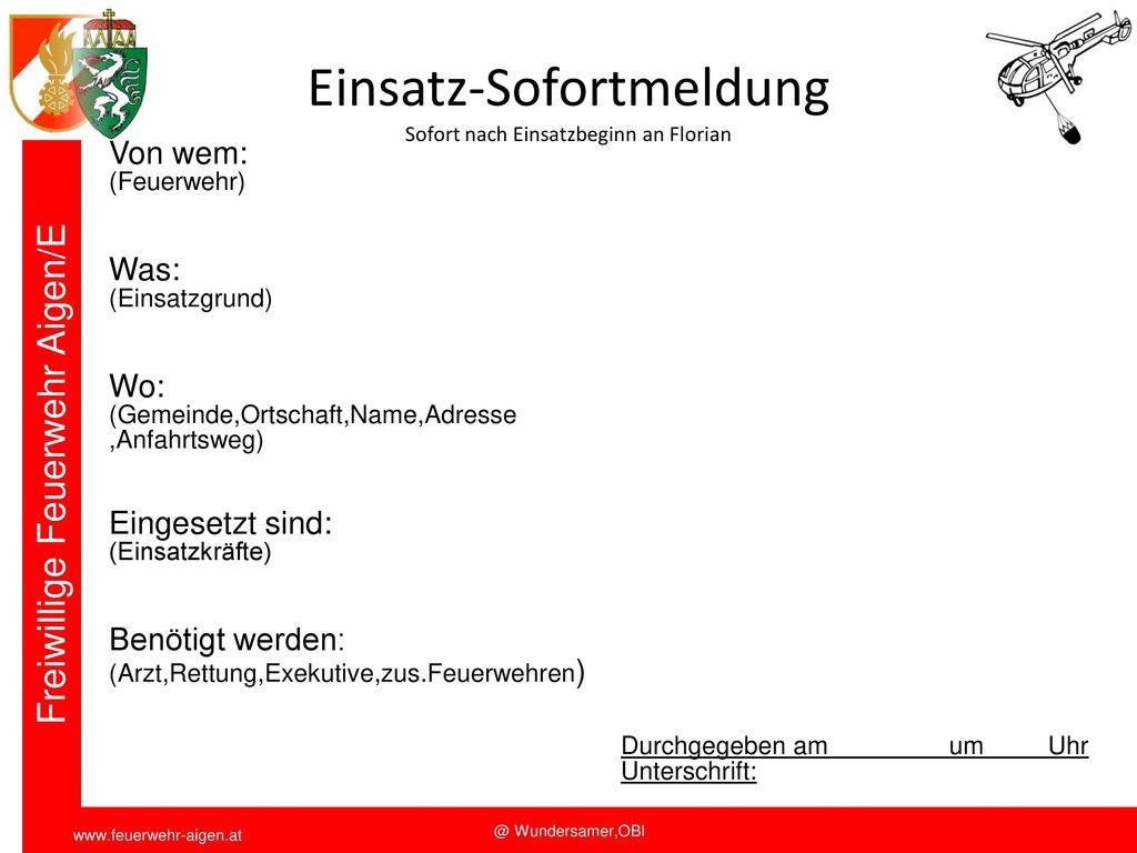 Einsatz-Sofortmeldung Sofort nach Einsatzbeginn an Florian
