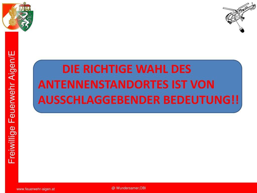 Funkschulung 2011 DIE RICHTIGE WAHL DES ANTENNENSTANDORTES IST VON AUSSCHLAGGEBENDER BEDEUTUNG!!