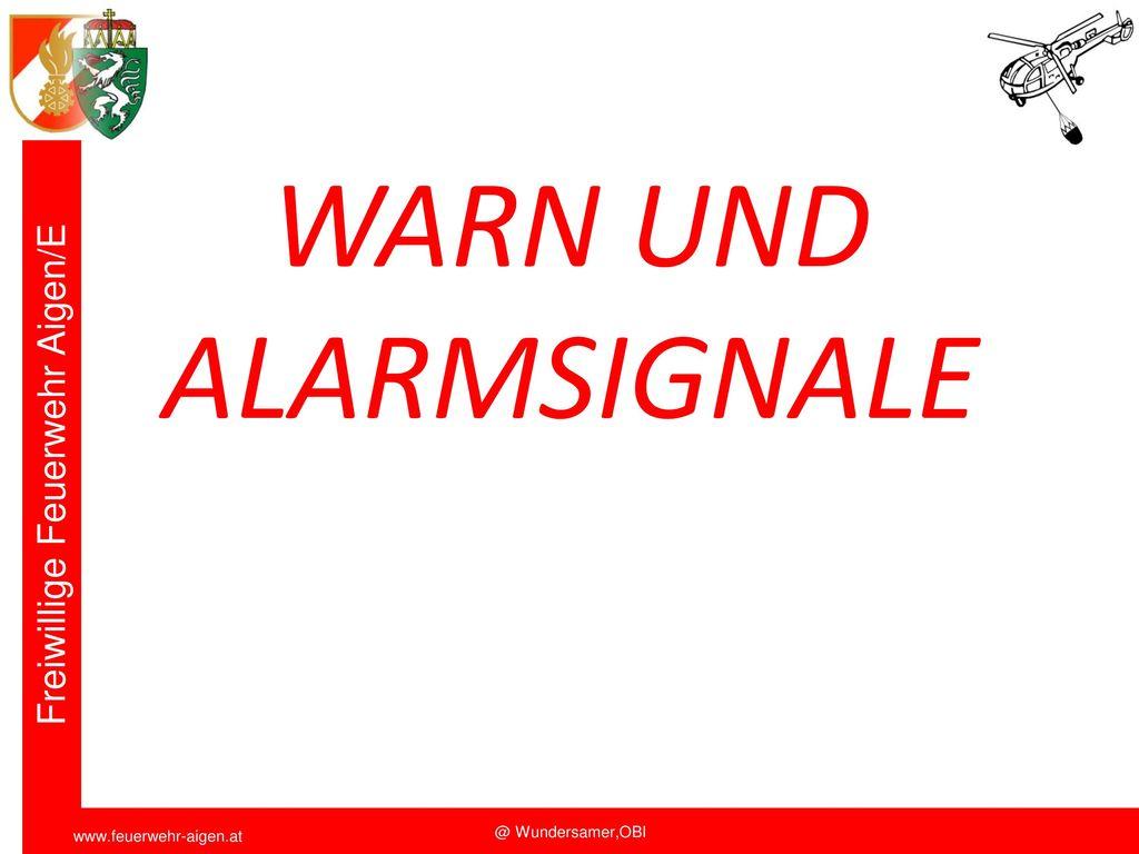 WARN UND ALARMSIGNALE Funkschulung 2011 FF Aigen/E. OBI Wundersamer