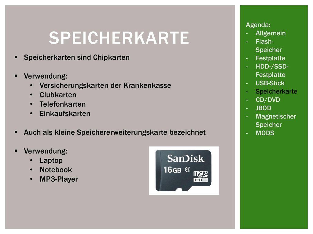Speicherkarte Speicherkarten sind Chipkarten Verwendung: