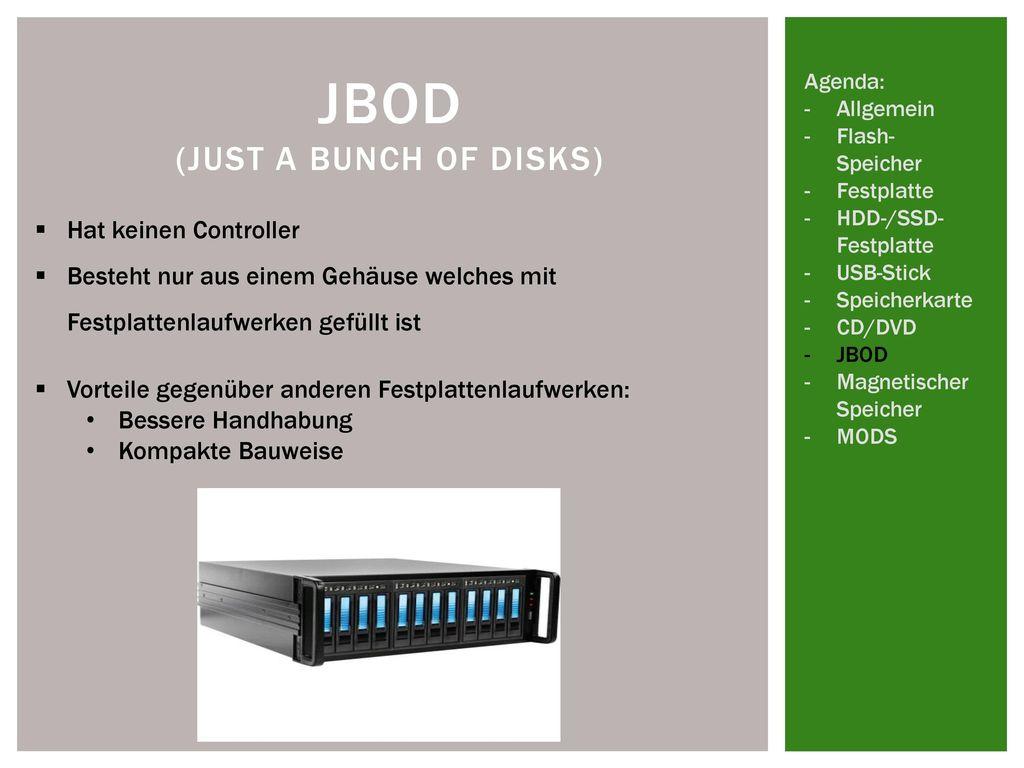 JBOD (Just a bunch of disks)