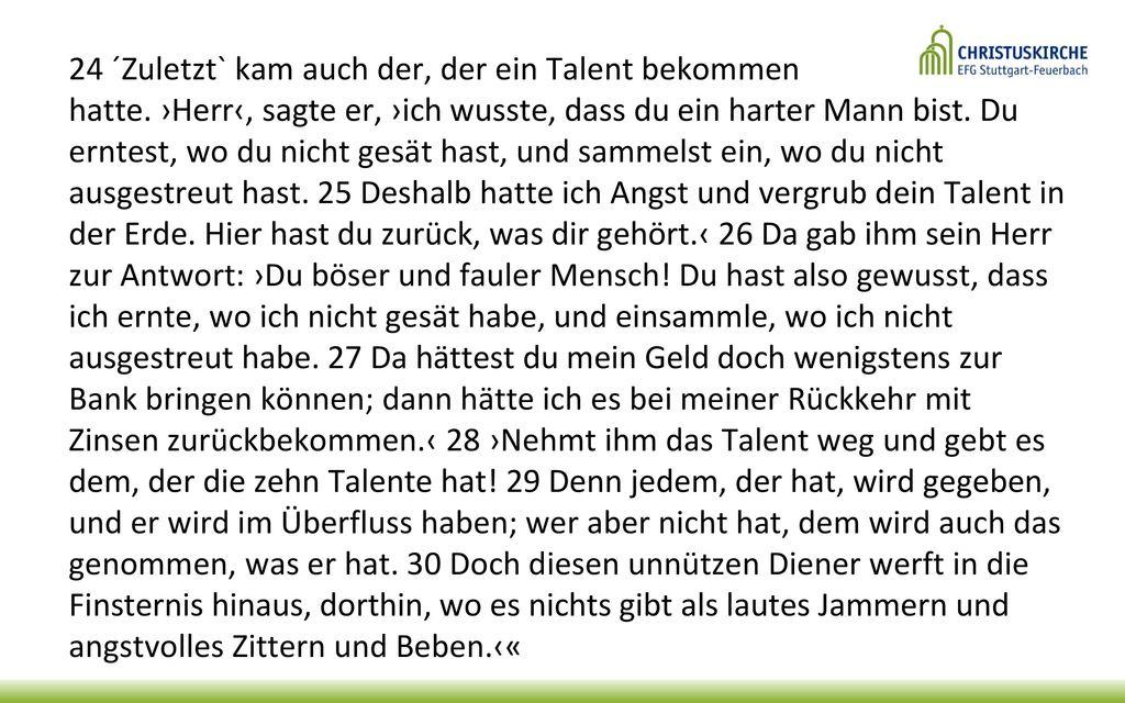 24 ´Zuletzt` kam auch der, der ein Talent bekommen hatte