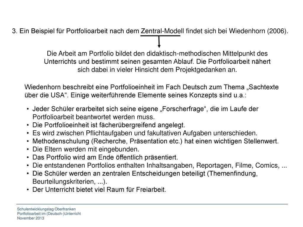 3. Ein Beispiel für Portfolioarbeit nach dem Zentral-Modell findet sich bei Wiedenhorn (2006).