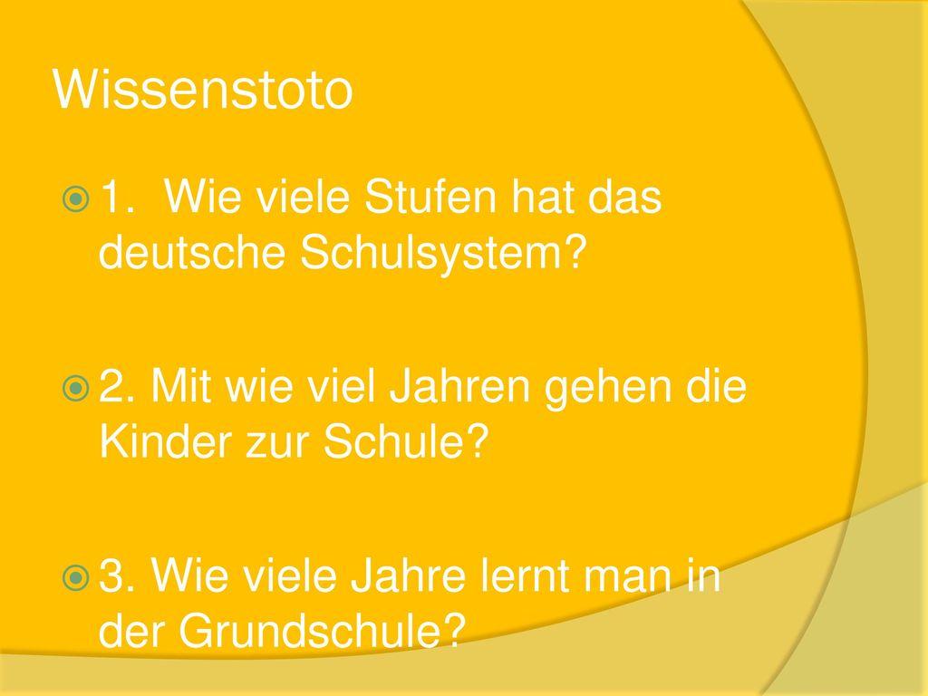 Wissenstoto 1. Wie viele Stufen hat das deutsche Schulsystem