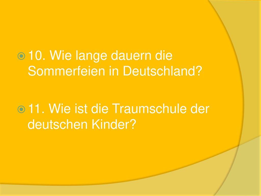 10. Wie lange dauern die Sommerfeien in Deutschland