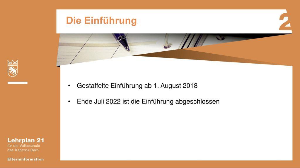 Die Einführung Gestaffelte Einführung ab 1. August 2018