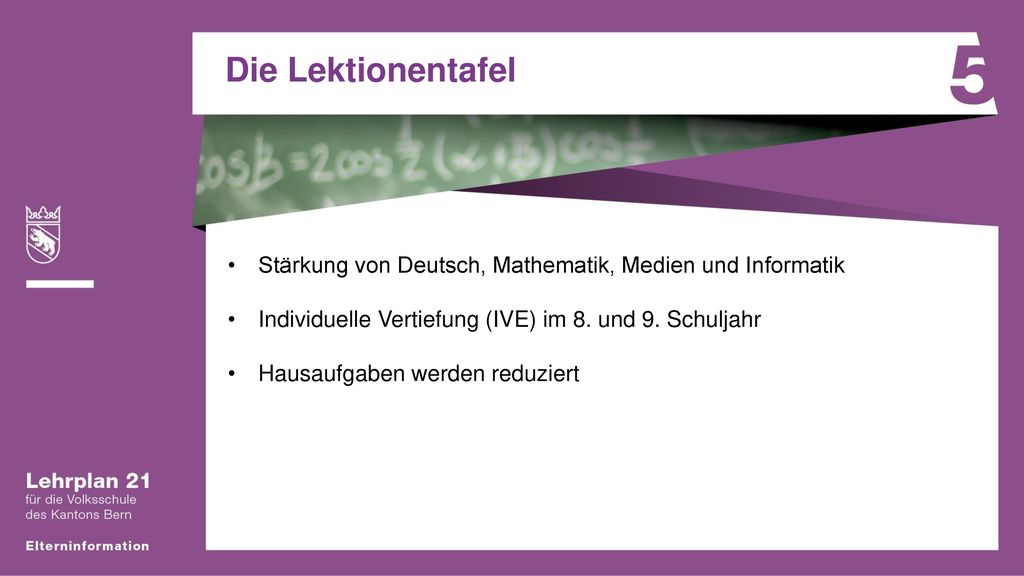 Die Lektionentafel Stärkung von Deutsch, Mathematik, Medien und Informatik. Individuelle Vertiefung (IVE) im 8. und 9. Schuljahr.
