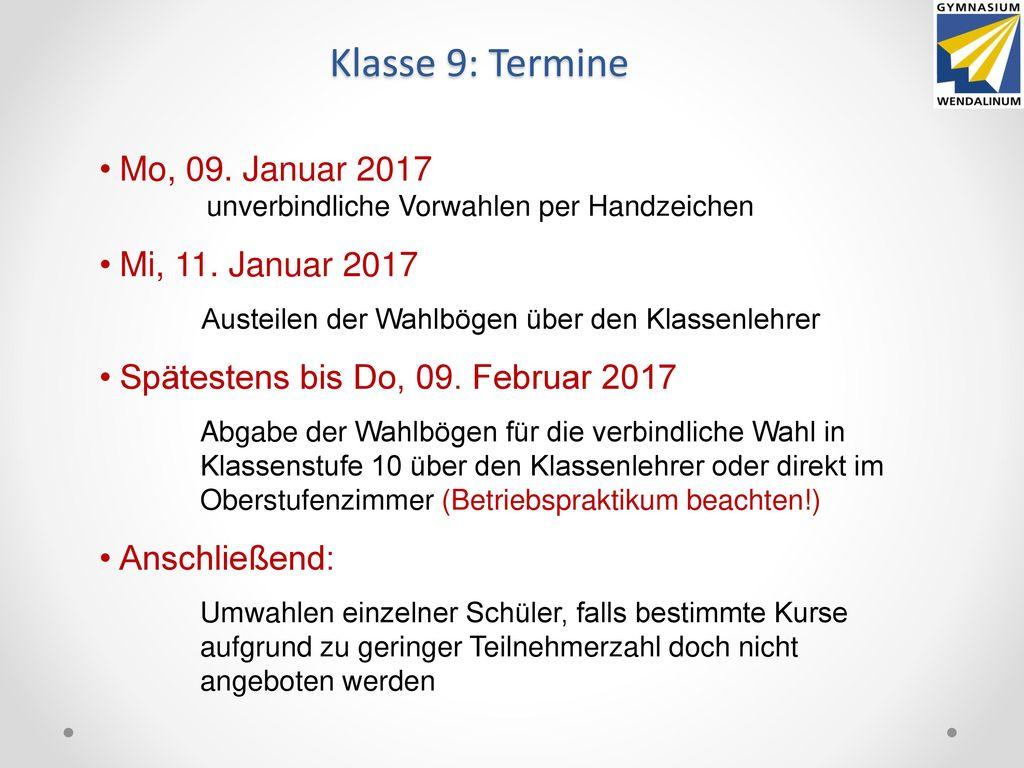 Klasse 9: Termine Mo, 09. Januar 2017 Mi, 11. Januar 2017