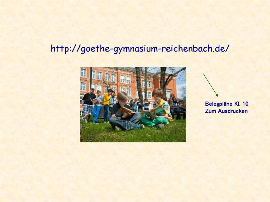 http://goethe-gymnasium-reichenbach.de/ Belegpläne Kl. 10
