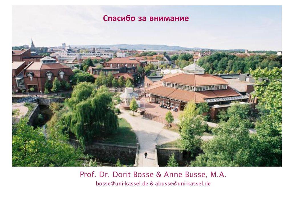 Спасибо за внимание Prof. Dr. Dorit Bosse & Anne Busse, M.A.