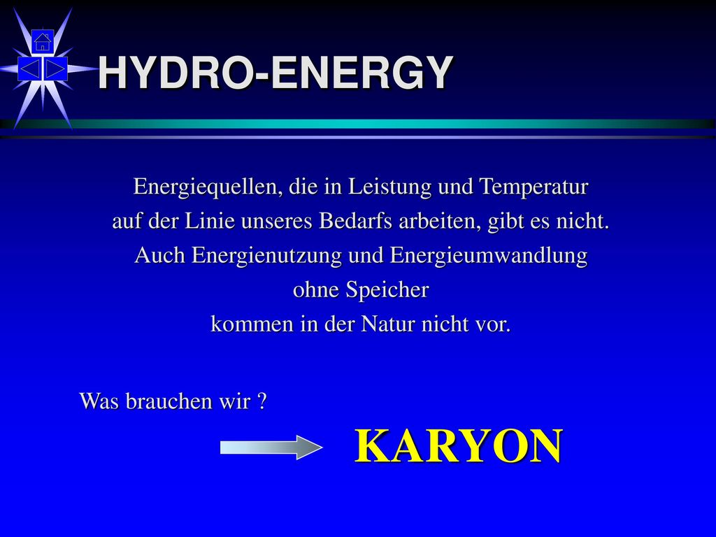 KARYON HYDRO-ENERGY Energiequellen, die in Leistung und Temperatur