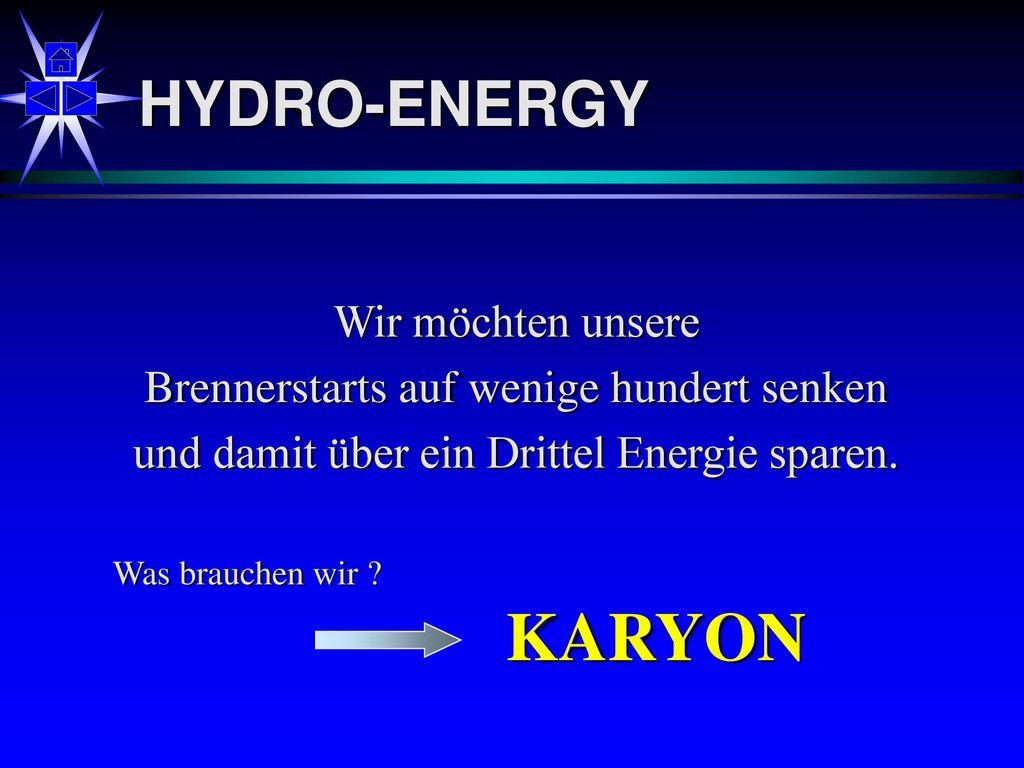 KARYON HYDRO-ENERGY Wir möchten unsere